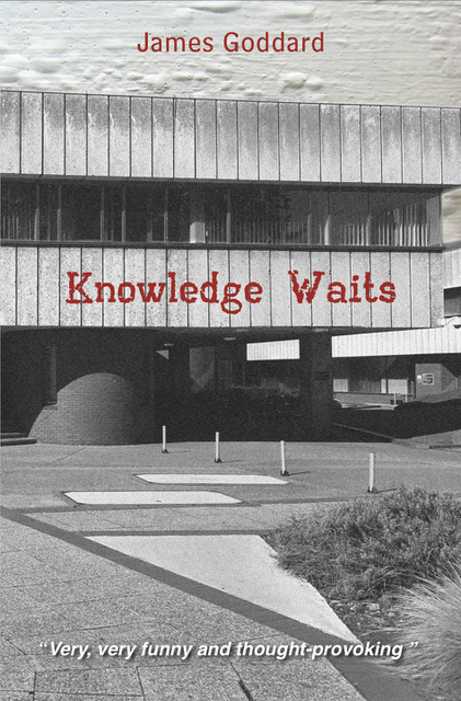 Knowledge Waits James Goddard