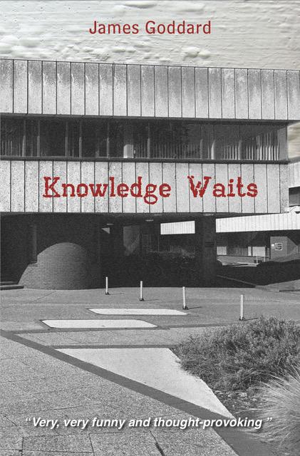 Knowledge Waits James Goddard